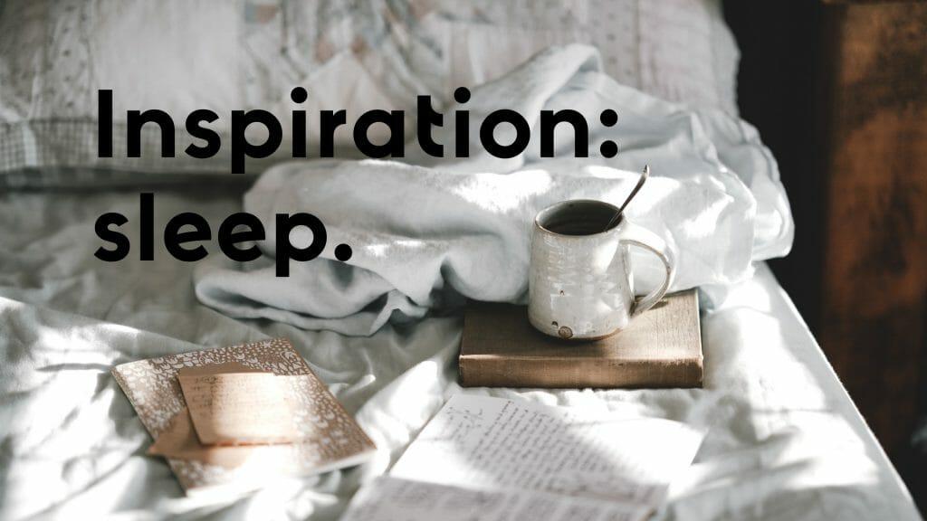 Sleep Inspiration