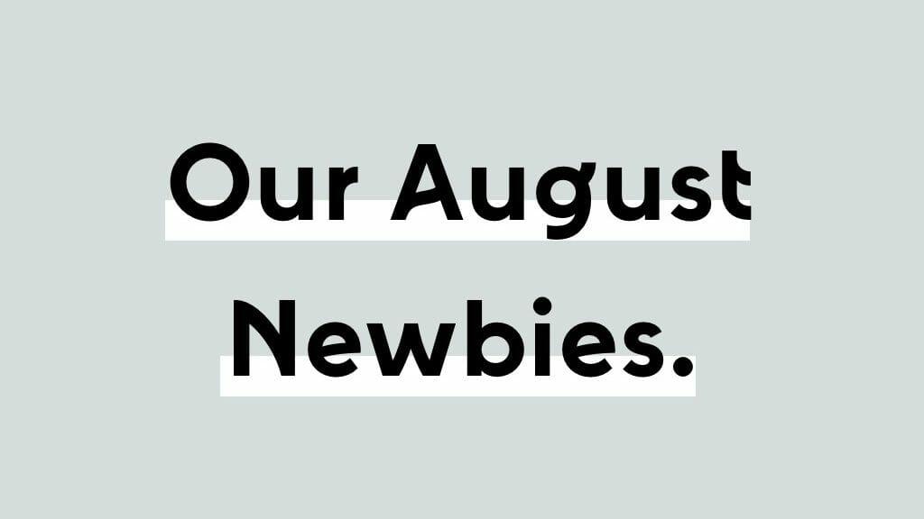 Our August Newbies Header