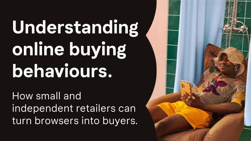 Understanding online buying behaviours.