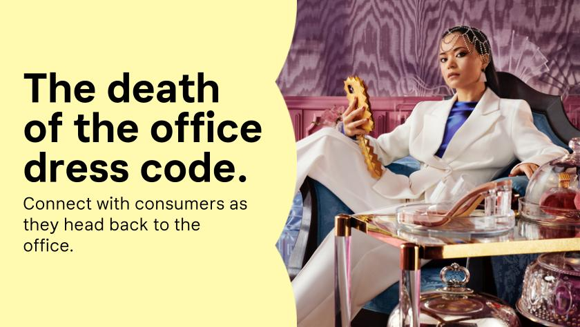 THE DEATH OF THE OFFICE DRESS CODE.
