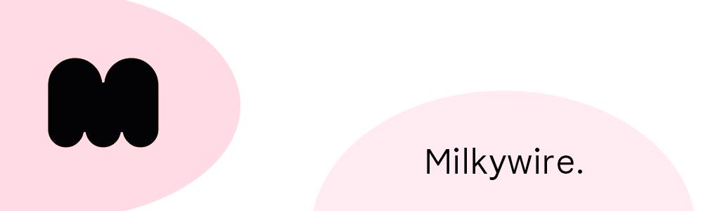 Milkywire